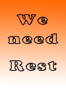 We need rest